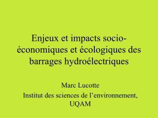 Enjeux et impacts socio- conomiques et  cologiques des barrages hydro lectriques