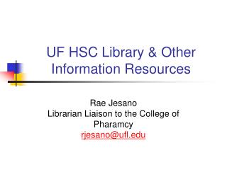 UF HSC Library & Other Information Resources