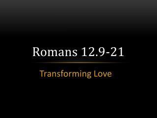 Romans 12.9-21