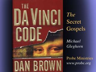 The Secret Gospels Michael  Gleghorn Probe Ministries probe