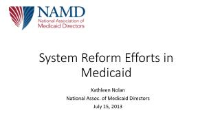 System Reform Efforts in Medicaid