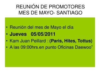 REUNIÓN DE PROMOTORES                                    MES DE MAYO- SANTIAGO