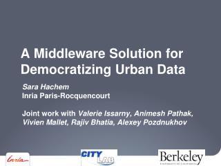 A  M iddleware Solution for Democratizing  U rban  D ata