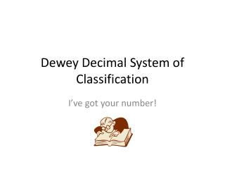 Dewey Decimal System of Classification