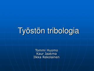 Työstön tribologia