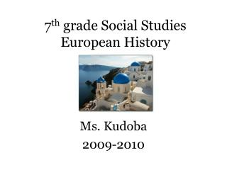 7 th  grade Social Studies European History