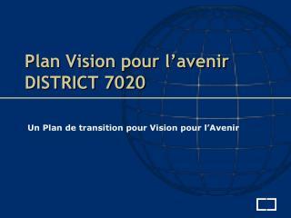 Plan Vision pour l�avenir DISTRICT 7020