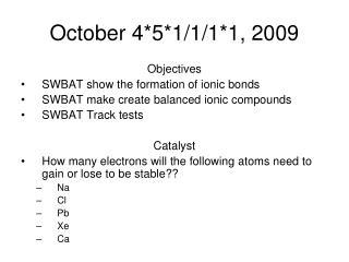 October 4*5*1/1/1*1, 2009