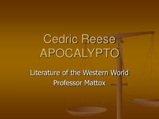 Cedric Reese APOCALYPTO