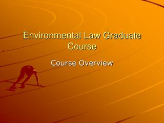 Environmental Law Graduate Course