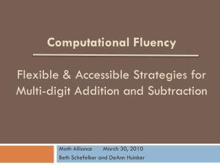 Computational Fluency Flexible & Accessible Strategies for  Multi-digit Addition and Subtraction