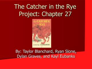 The Catcher in the Rye Project: Chapter 27