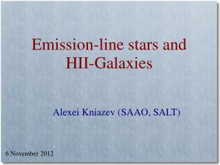 Emission-line stars and HII-Galaxies