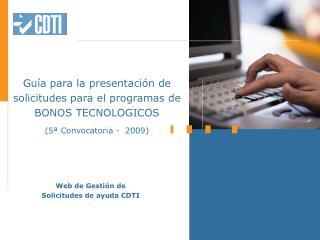 Guía para la presentación de solicitudes para el programas de BONOS TECNOLOGICOS