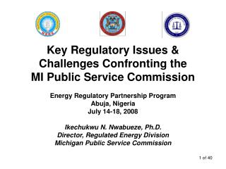 Key Regulatory Issues & Challenges Confronting the  MI Public Service Commission
