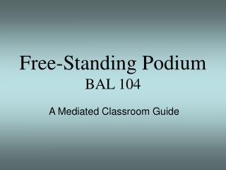 Free-Standing Podium BAL 104