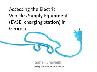Assessing the Electric Vehicles Supply Equipment (EVSE, charging station) in Georgia