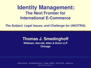 Identity Management:  The Next Frontier for  International E-Commerce  The Subject, Legal Issues, and Challenge for UNCI