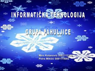 INFORMATIČKA TEHNOLOGIJA GRUPA PAHULJICE