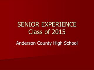 SENIOR EXPERIENCE  Class of 2015
