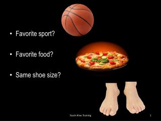 Favorite sport? Favorite food? Same shoe size?