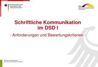Schriftliche Kommunikation im DSD I - Anforderungen und Bewertungskriterien -