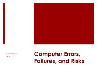 Computer Errors,  Failures,  and Risks