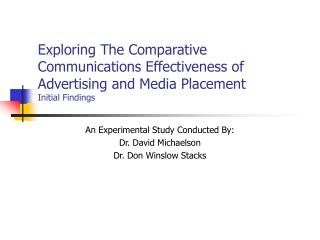 Exploring The Comparative Communications Effectiveness of Advertising and Media Placement Initial Findings