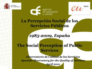 Observatorio de Calidad de los Servicios Spanish Observatory for the Quality of Services