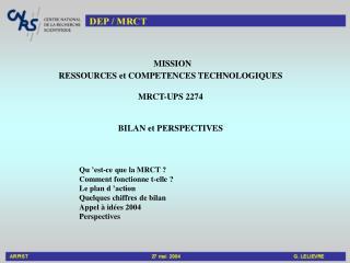 MISSION  RESSOURCES et COMPETENCES TECHNOLOGIQUES MRCT-UPS 2274 BILAN et PERSPECTIVES