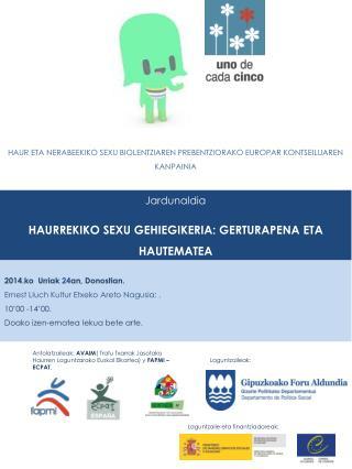 Jardunaldia HAURREKIKO SEXU GEHIEGIKERIA: GERTURAPENA ETA HAUTEMATEA