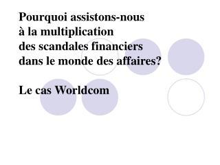 Grille d'analyse appliquée au cas Worldcom [1]  (séance 13)