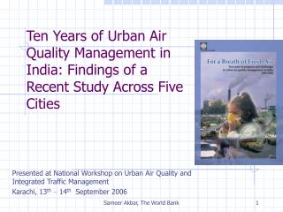 Ten Years of Urban Air Quality Management in India: Findings of a  Recent Study Across Five Cities