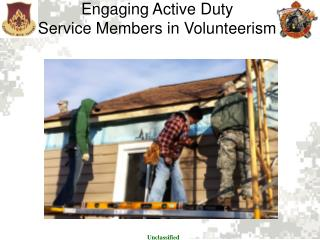 Engaging Active Duty  Service Members in Volunteerism