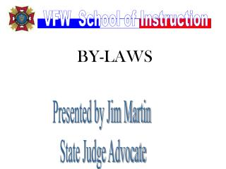 Presented by Jim Martin  State Judge Advocate