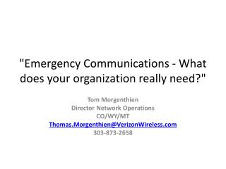 """Emergency Communications - What does your organization really need?"""