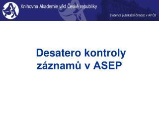 Desatero kontroly záznamů v ASEP