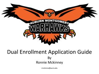 Dual Enrollment Application Guide By Ronnie Mckinney rmckinne@aum