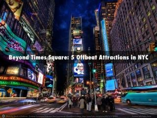 Beyond Times Square: 5 Offbeat Attractions in NYC
