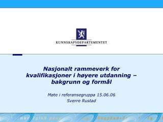 Nasjonalt rammeverk for kvalifikasjoner i h�yere utdanning � bakgrunn og form�l