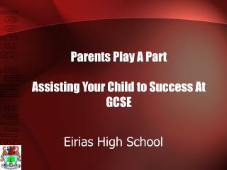 Parents Play A Part Assisting Your Child to Success At GCSE