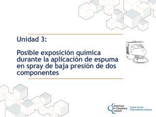 Unidad  3:  Posible exposición química