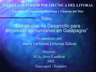 ESCUELA SUPERIOR POLITECNICA DEL LITORAL Facultad de Ingeniería Marítima y Ciencias del Mar