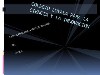 COLEGIO LOYALA PARA LA CIENCIA Y LA INNOVACION