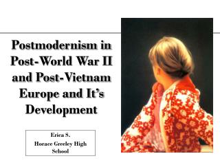 Postmodernism in Post-World War II and Post-Vietnam Europe and It's Development