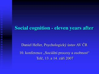 Social cognition - eleven years after