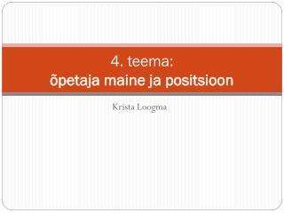 4. teema:  õpetaja maine ja positsioon