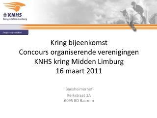 Kring bijeenkomst Concours organiserende verenigingen KNHS kring Midden Limburg 16 maart 2011