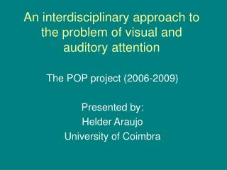 An interdisciplinary approach to the problem of visual and auditory attention