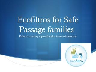 Ecofiltros for Safe Passage families